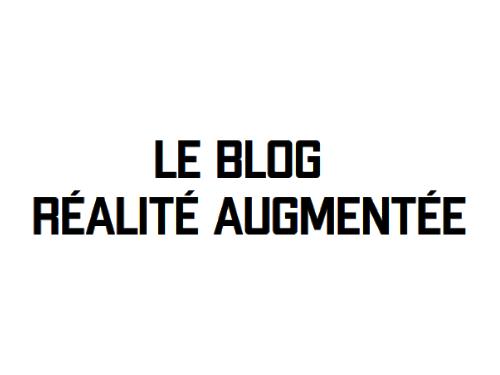 Le blog realité augmentée